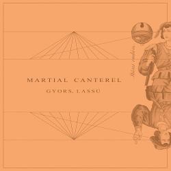 Martial Canterel - Gyors, Lassú (2014)