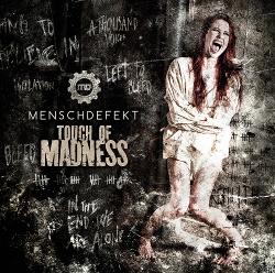 Menschdefekt - Touch Of Madness (2014)