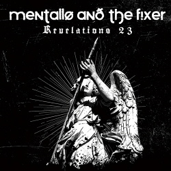 Mentallo & the Fixer - Revelations 23 (Remastered) (2014)