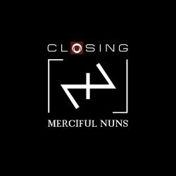 Merciful Nuns - Closing (2014)