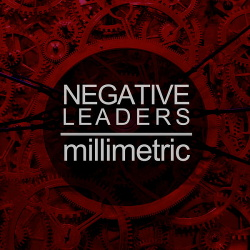 Millimetric - Negative Leaders (EP) (2014)