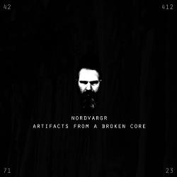 Nordvargr - Artifacts From A Broken Core (2013)