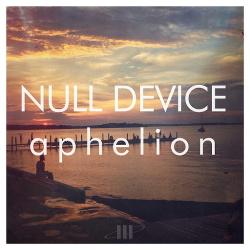 Null Device - Aphelion (EP) (2014)