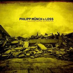 Philipp Münch & Loss - Transcontinental Desperation (2014)