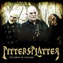 Pittersplatter - The Dawn of Carnage (European Edition) (2012)