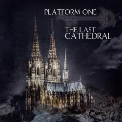 Platform One - The Last Cathedral (2014)