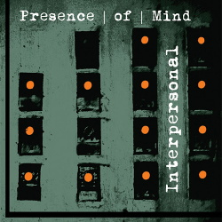 Presence Of Mind - Interpersonal (2014)