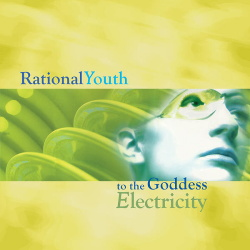 Rational Youth - To the Goddess Electricity (2014)
