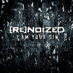 Renoized - I Am Your Sin (2014)