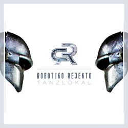 Robotiko Rejekto - Tanzlokal (Limited Edition CDM) (2014)