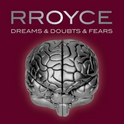 Rroyce - Dreams & Doubts & Fears (2014)