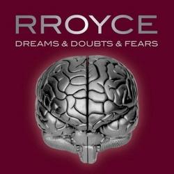 Rroyce - Dreams & Doubts & Fears (2014)