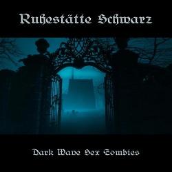 Ruhestätte Schwarz - Dark Wave Sex Zombies (2014)