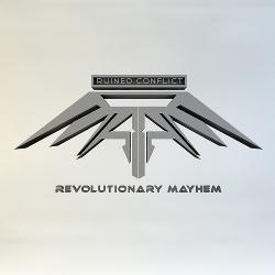 Ruined Conflict - Revolutionary Mayhem (2014)