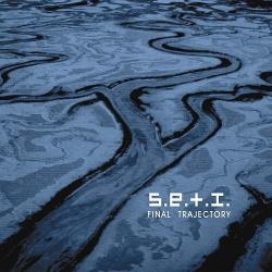 S.E.T.I. - Final Trajectory (2013)