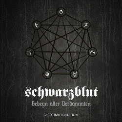 Schwarzblut - Gebeyn Aller Verdammten (2CD) (2014)