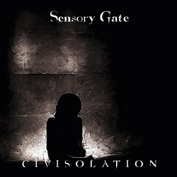 Sensory Gate - Civisolation (2014)