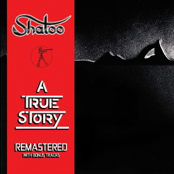 Shatoo - A True Story (Remastered w/Bonus Tracks) (2014)
