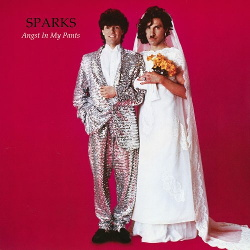 Sparks - Angst In My Pants (Remastered) (2013)