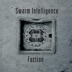 Swarm Intelligence - Faction (2014)