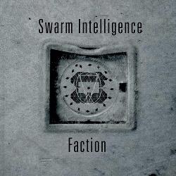 Swarm Intelligence - Faction (2014)