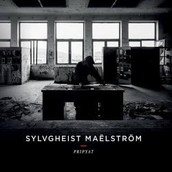 Sylvgheist Maelstrom - Pripyat (2014)