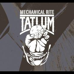 Tatlum - Mechanical Rite (2013)