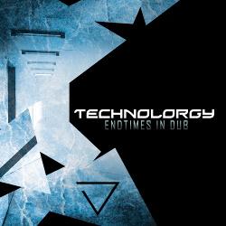 Technolorgy - Endtimes In Dub (2014)