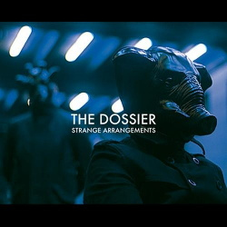 The Dossier - Strange Arrangements (2014)