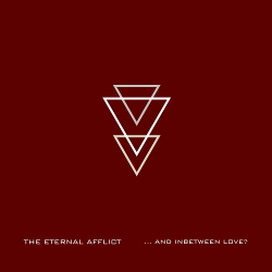 The Eternal Afflict - ...And Inbetween Love (2014)
