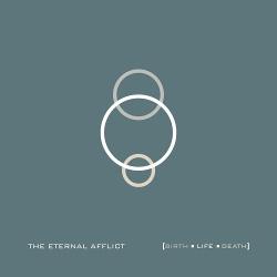 The Eternal Afflict - Birth Life Death (2014)
