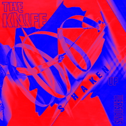 The Knife - Shaken-Up Versions (2014)