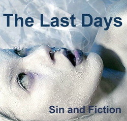 The Last Days - Sin And Fiction (2013)