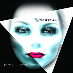 The Shade - Through Distant Times (Limited Edition) (2014)