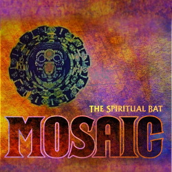 The Spiritual Bat - Mosaic (2014)