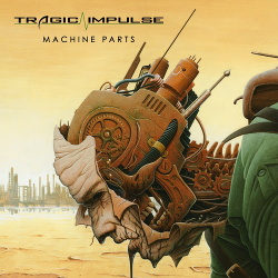 Tragic Impulse - Machine Parts (2014)