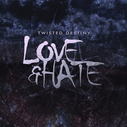 Twisted Destiny - Love & Hate EP (2014)