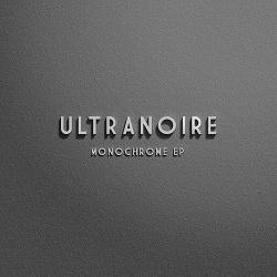 Ultranoire - Monochrome EP (2014)