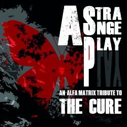VA - Strange Play: Alfa Matrix Tribute To The Cure (2014)
