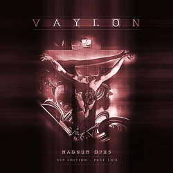 Vaylon - Magnum Opus: Part Two (Limited Edition) (2014)
