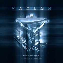 Vaylon - Magnum Opus - VIP Edition (Part One) (2014)