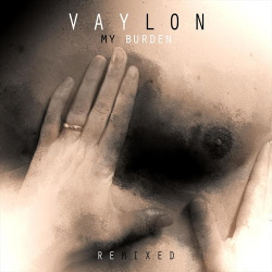 Vaylon - My Burden (Remixed) (EP) (2014)