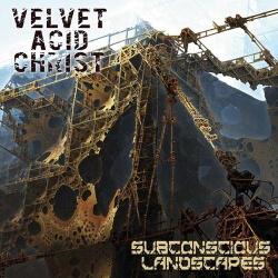 Velvet Acid Christ - Subconscious Landscapes (2014)