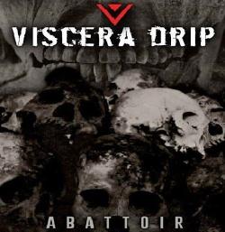 Viscera Drip - Abattoir (2014)