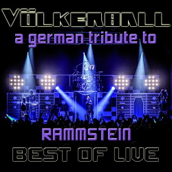 Völkerball - Best Of Live (A German Tribute To Rammstein) (2014)