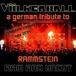 Völkerball - Raw And Uncut (A German Tribute To Rammstein) (2014)