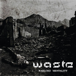 W.A.S.T.E. - Warlord Mentality (2014)