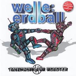 Welle:Erdball - Tanzmusik Für Roboter (2014)