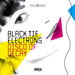 Black Tie Electrons - Disco of Decay (2014)