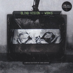 Blind Vision - Works (Limited Edition) (2014)